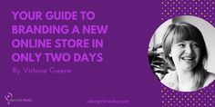Planning to sell online and need to be up and ready very quickly? Here's your guide to branding a new online store in only two days!