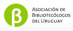 Asociación de Bibliotecólogos del Uruguay. http://www.abu.net.uy/
