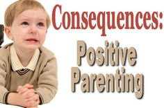Consequences and Positive Parenting - alternate ways to use besides spanking
