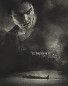 """There's only so much hurt a man can take..."" Damon Salvatore - The Vampire Diaries ♥ Team Damon  :)"