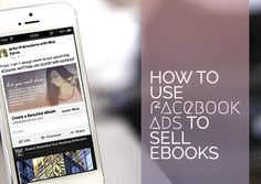 How to use Facebook ads to sell more eBooks (or anything on your site, for that matter!)