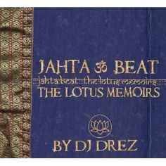 Awesome for Yoga Class. Jahta Beat: The Lotus Memoirs