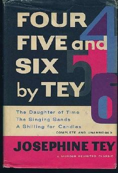 Four Five & Six By Tey: A Shilling for Candles, The Daughter of Time, The Singing Sands by Josephine Tey http://www.amazon.com/dp/B000HWDAWG/ref=cm_sw_r_pi_dp_t3N1tb0SM1D0CFWW