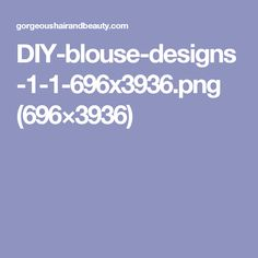 DIY-blouse-designs-1-1-696x3936.png (696×3936)