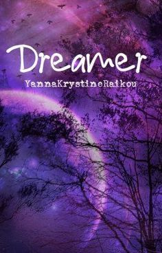 """""""Dreamer - Chapter One: I make fun of someone else's dream"""" by YannaKrystineRaikou - """"…"""""""