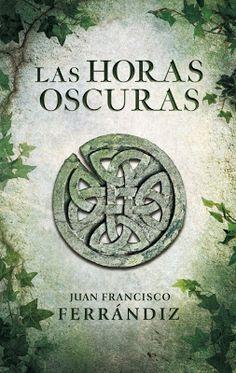 El callejón de las historias: RESEÑA: Las horas oscuras - Juan Francisco Ferránd...