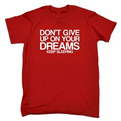 123t USA Men's Don't Give Up On Your Dreams Keep Sleeping Funny T-Shirt
