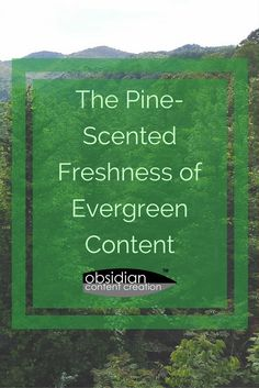 Let's investigate the gift that keeps on giving - evergreen content!  The Pine-Scented Freshness of Evergreen Content  #content #contentmarketing #marketing #digitalmarketing #advertising #contentcreation #onlinemarketing #blog #blogging #jeniilowe #obsidiancontent