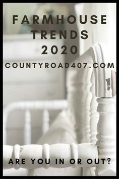 County Road 407 Farmhouse Trends 2020 by CountyRoad407.com
