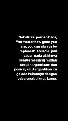 Caption Quotes, Text Quotes, Mood Quotes, Daily Quotes, Life Quotes, Foto Snap, Quotes Lockscreen, Cinta Quotes, K Wallpaper
