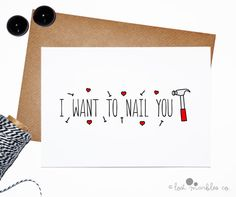 Tell him what you want to do with this funny card. Includes white or brown envelope for mailing - choose your option at checkout. The perfect card