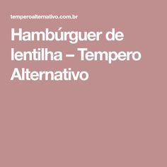 Hambúrguer de lentilha – Tempero Alternativo