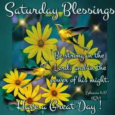 Saturday Blessings Be Strong In Teh Lord saturday saturday quotes happy saturday saturday quote happy saturday quotes quotes for saturday saturday blessings saturday blessings quotes religious saturday quotes