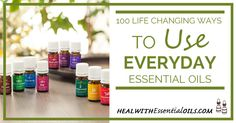 100 Life Changing Ways to Use Everday Essential Oils