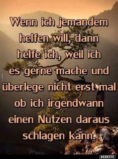 If I want to help someone, then I help .- Wenn ich jemandem helfen will, dann helfe ich. If I want to help someone, then I help . Mind Games Quotes, Jokes Quotes, True Quotes, Mind Thoughts, Best Quotes Ever, How To Get Abs, Narcissistic Abuse, What Is Love, True Words