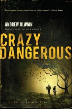 Crazy Dangerous by Andrew Klavan    The 1st book I read by him and one of my very favorite books of all time!