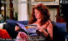 What Will & Grace taught me...