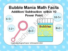 Bubble Mania Addition/ Subtraction within 10 Power Point  from 123kteach on TeachersNotebook.com -  (50 pages)  - Get your students practicing their addition and subtraction facts within ten with this bubble theme Power Point. The first 20 slides have addition and subtraction within five. This is great practice for kindergarteners to develop fluency. The next set of