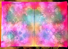 The Creator's Leaf  www.thecreatorsleaf.blogspot.com  art journal pages - dylusions ink sprays