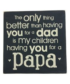 Look at this #zulilyfind! 'My Children Having You for a Papa' Wall Sign #zulilyfinds
