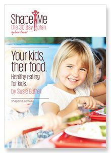 Your Kids, Their Food. Healthy Eating For Kids. A weight loss eBook from Shape Me