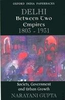 Check out our New Product  Delhi between Two Empires 1803-1931 COD AUTHOR: Gupta NarayaniPublication date: 01.12.1997  Rs.345