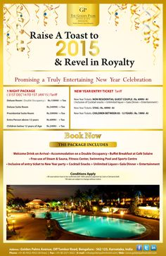 Think no more! Just drop in to our New Year Bash and Revel in Royalty! Visit www.goldenpalmshotel.com to know more!
