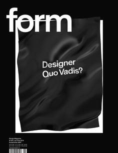 form – Design Magazine   Nº 251 Designer Quo Vadis?