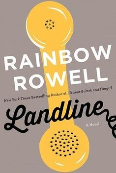 FICTION: Landline by Rainbow Rowell | The Best Books Of 2014, According To Goodreads Users