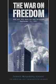 The War on Freedom: How and Why America was Attacked, September 2001 by Nafeez Mosaddeq Ahmed, John Leonard 0930852400 9780930852405 Political Books, Bush Family, Small Planet, We Will Never Forget, September 11, Used Books, City Life, Freedom, Language