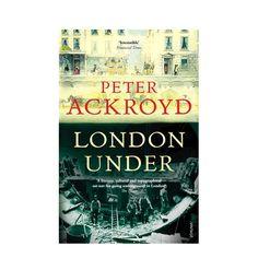 ENGLAND - London Under - Peter Ackroyd