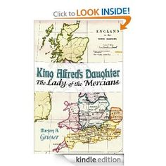King Alfred's Daughter: The Lady of the Mercians by Marjory Grieser. $9.51. 252 pages. Publisher: Dog Ear Publishing (December 27, 2010)