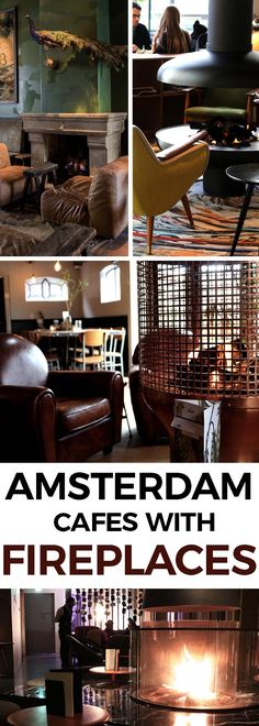 Here's a list of our favorite Amsterdam cafes and restaurants with fireplaces or firepits where you can relax with a drink, snuggle together and stare into the flames. - awesomeamsterdam.com #amsterdam