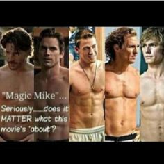 """See Engelke I have to see this! """"Magic Mike""""--I think this is one movie I'll need to see! Look At You, How To Look Better, Just For You, Feel Better, I Smile, Make Me Smile, Magic Mike Movie, Star Cast, Thing 1"""