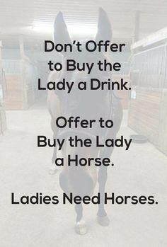 Ladies need horses.