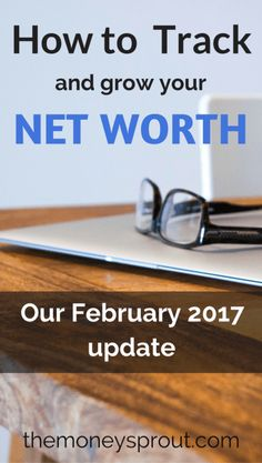 How to Track and Grow Your Net Worth - February 2017