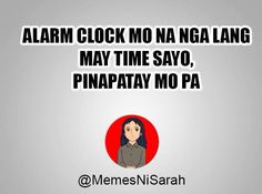 Princess Sarah Memes Hugot Lines Tagalog Funny, Tagalog Quotes Hugot Funny, Pinoy Quotes, Memes Pinoy, Bisaya Quotes, Cartoon Quotes, Happy Quotes, Book Quotes, Life Quotes
