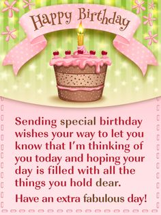 Happy Birthday - Sending special birthday wishes your way to let you know that I'm thinking of you today and hoping your day is filled with all the things you hold dear. Have an extra fabulous day! wishes A Special Cake - Happy Birthday Card for Everyone Happy Birthday Greetings Friends, Birthday Greetings For Facebook, Happy Birthday For Her, Birthday Wishes For Sister, Birthday Wishes Messages, Birthday Blessings, Happy Birthday Pictures, Happy Birthday Cards, Birthday Images