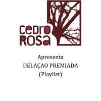 Delacao Premiada! Conheça e cante com a Cedro Rosa! por Cedro Rosa (Play Editora) na SoundCloud