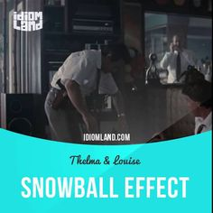 """Snowball effect"" is a situation where something grows in size or importance at an increasing rate.  Text in the clip from ""Thelma & Louise"": - She wants to talk to you. - Hello, Louise. - Hey. - How are things going out there? - Weird. We got some kind of snowball effect happening or something.  #idiom #idioms #slang #english #englishlanguage #saying #sayings #phrase #phrases #expression #expressions #learnenglish #studyenglish #language #vocabulary #efl #esl #tesl #tefl #snowball"