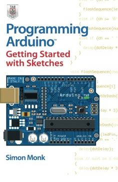 Programming Arduino Getting Started with Sketches- 71784225 - Programming Arduino Getting Started with Sketches by Simon Monk Clear, easy-to-follow...  #Computers&Technology #SimonMonk
