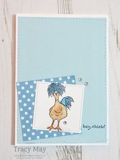 Hey, Chick by Stampin' Up! Tracy May #CCMC435