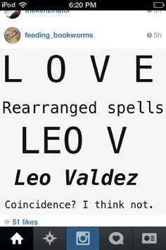 Me: BTW THAT'S MY LEO! MUHAHAHAHA! *everyone stares* Me: It's a Fandom Mental Disorder! Leo: And that's one reason why I love her! Me: *blushes*