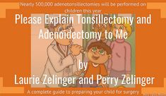 Please Explain Tonsillectomy and Adenoidectomy to me by Laurie Zelinger and Perry Zelinger Book Tour and Giveaway! American Girl Books, Country Day School, American Psychological Association, Past Presidents, Smart Girls, School Psychology, In Writing, Speech And Language, Public School