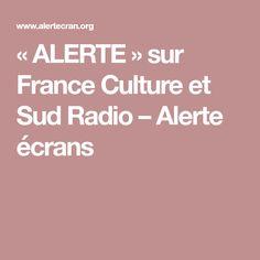 «ALERTE» sur France Culture et Sud Radio – Alerte écrans