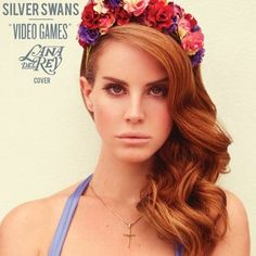 Lana Del Rey - Video Games (Silver Swans Cover)