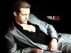 Eric Northman from True Blood. He's 1,000 years and totally bad ass. <3
