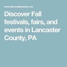 Discover Fall festivals, fairs, and events in Lancaster County, PA
