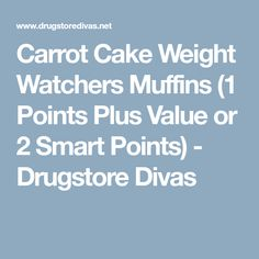 Carrot Cake Weight Watchers Muffins (1 Points Plus Value or 2 Smart Points) - Drugstore Divas