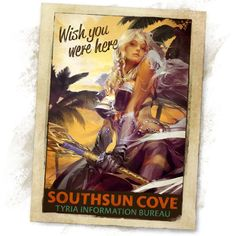 """Southsun Cove - Warm sun, sandy beaches, exotic wildlife*, and new adventures. In keeping with that theme, we've produced this vintage """"Wish you were here"""" post card – share it with someone you love to invite them to join you in Guild Wars 2! ~RB2  *The Tyria Information Bureau and The Consortium are not liable for medical or other costs arising from conditions, dismemberment, or death sustained while traveling in Southsun Cove."""